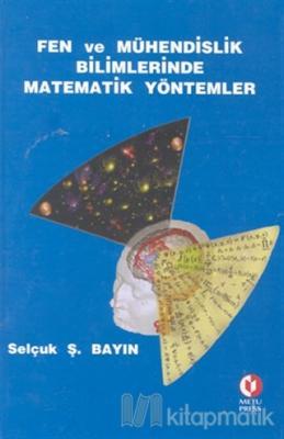 Fen ve Mühendislik Bilimlerinde Matematik Yöntemler (Ciltli)
