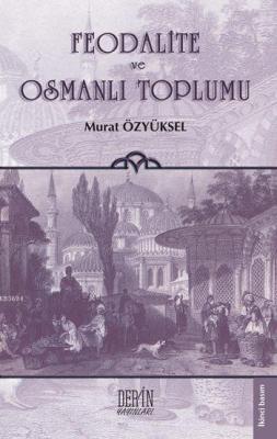 Feodalite ve Osmanlı Toplumu