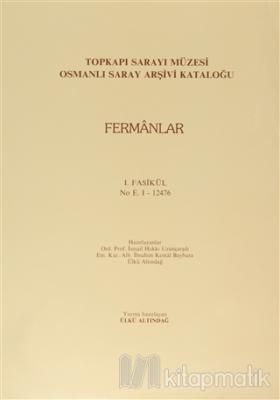Fermanlar - Topkapı Sarayı Müzesi Osmanlı Saray Arşivi Katoloğu