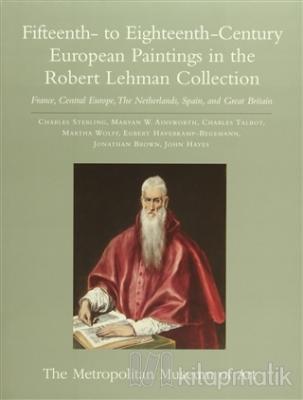 Fifteenth- to Eighteenth-Century European Paintings in the Robert Lehman Collection (Ciltli)