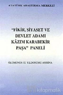 Fikir Siyaset ve Devlet Adamı Kazım Karabekir Paşa Paneli Ölümünün 52. Yıldönümü Anısına