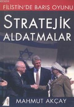 Filistin'de Barış Oyunu Stratejik Aldatmalar