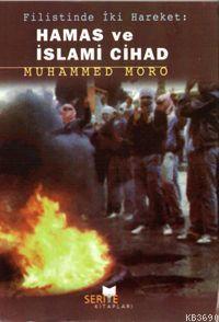 Filistin'de İki Hareket: Hamas ve İslamî Cihad