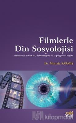 Filmlerle Din Sosyolojisi Mustafa Sarmış
