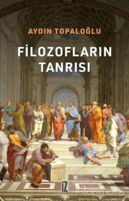 Filozofların Tanrısı Aydın Topaloğlu