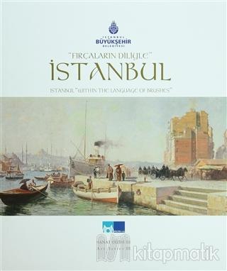 Fırçaların Diliyle İstanbul - İstanbul Within the Language of Brushes (Ciltli)