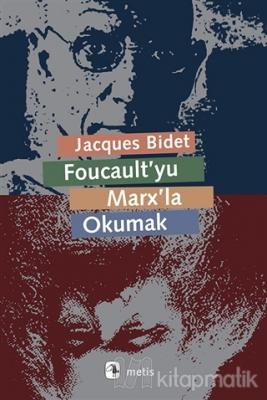 Foucault'yu Marx'la Okumak