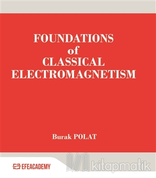 Foundations Of Classical Electromagnetism