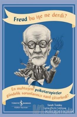 Freud Bu İşe Ne Derdi?