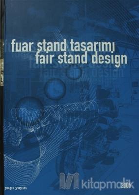 Fuar Stand Tasarımı 2005  Fair Stand Design (Ciltli)