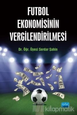 Futbol Ekonomisinin Vergilendirilmesi Serdar Şahin
