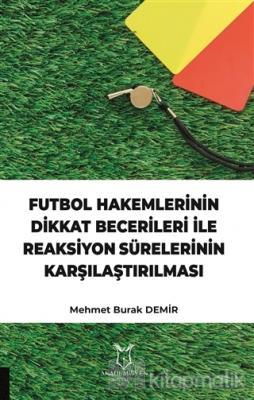 Futbol Hakemlerinin Dikkat Becerileri İle Reaksiyon Sürelerinin Karşılaştırılması