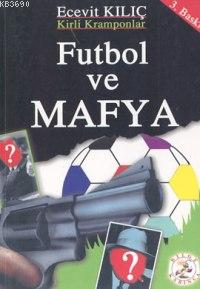 Futbol ve Mafya -kirli Kramponlar-