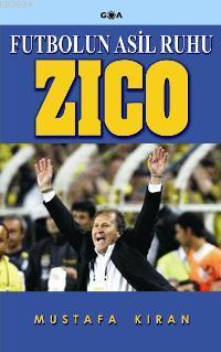 Futbolun Asil Ruhu Zico