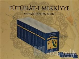 Fütuhat-ı Mekkiyye (18 Kitap Takım)
