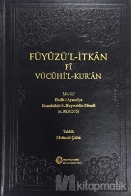 Füyuzü'l-İtkan Fi Vücuhi'l-Kur'an (Ciltli)