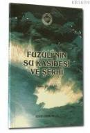 Fuzulinin Su Kasidesi ve Şerhi