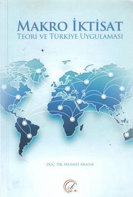 Makro İktisat Teori ve Türkiye Uygulaması