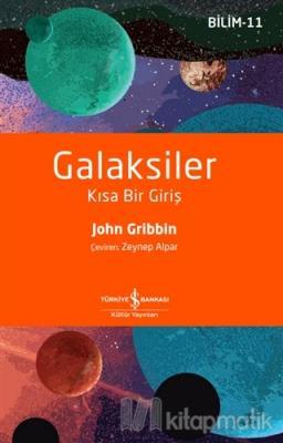 Galaksiler - Kısa Bir Giriş John Gribbin