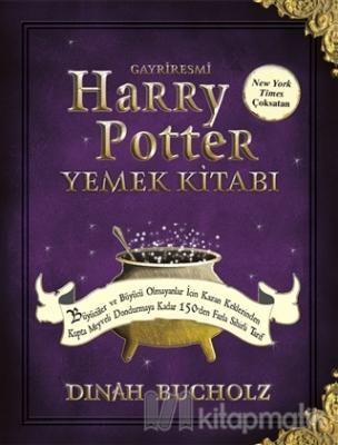Gayriresmi Harry Potter Yemek Kitabı Dinah Bucholz