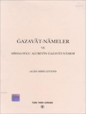 Gazavat-Nameler ve Mihaloğlu Ali Bey'in Gazavat-Namesi
