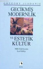 Gecikmiş Modernlik ve Estetik Kültür