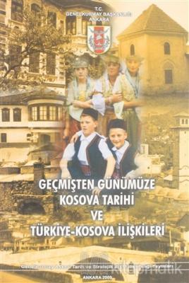 Geçmişten Günümüze Kosova Tarihi ve Türkiye-Kosova İlişkileri