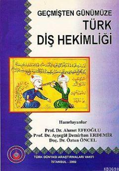 Geçmişten Günümüze Türk Diş Hekimliği