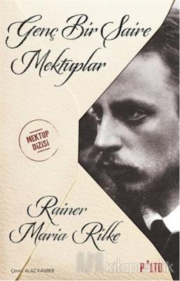 Genç Bir Şaire Mektuplar Rainer Maria Rilke