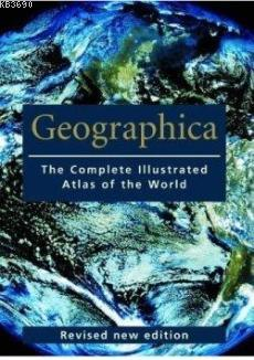 Geographica The Complete Illustrated Atlas of the World (Ciltli)