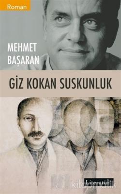 Giz Kokan Suskunluk Mehmet Başaran
