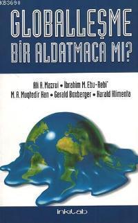 Globalleşme Bir Aldatmaca Mı?