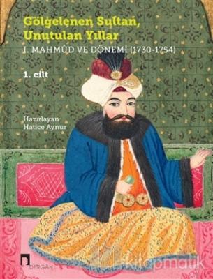 Gölgelenen Sultan Unutulan Yıllar (2 Cilt Takım) Hatice Aynur
