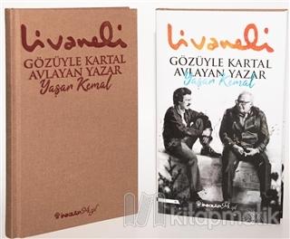 Gözüyle Kartal Avlayan Yazar Yaşar Kemal (Ciltli) Zülfü Livaneli