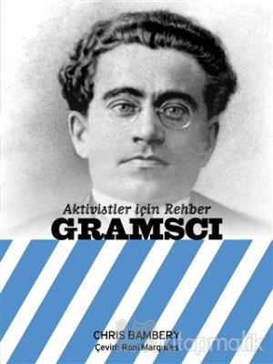 Gramsci - Aktivistler İçin Rehber