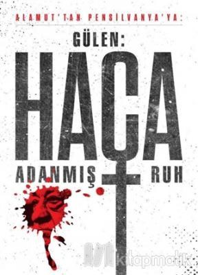 Gülen: Haça Adanmış Ruh Kolektif