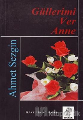 Güllerimi Ver Anne