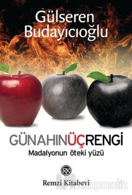 Günahın Üç Rengi - Madalyonun Öteki Yüzü Gülseren Budayıcıoğlu