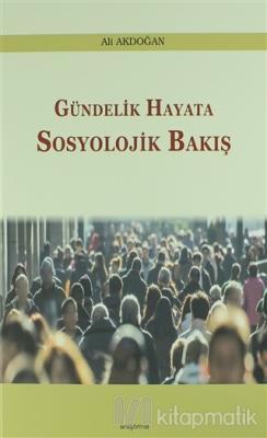 Gündelik Hayata Sosyolojik Bakış Ali Akdoğan