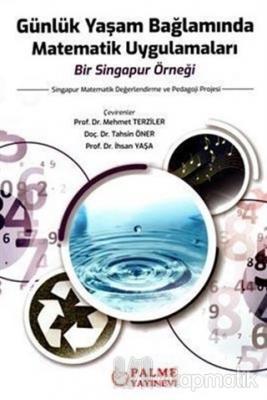 Günlük Yaşam Bağlamında Matematik Uygulamaları Bir Singapur Örneği Zha