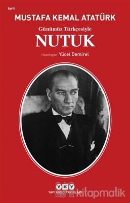 Günümüz Türkçesiyle Nutuk Mustafa Kemal Atatürk