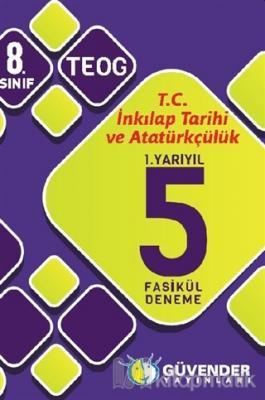 Güvender - 8. Sınıf T.C İnkılap Tarihi ve Atatürkçülük 1.Yarıyıl 5 Fasikül Deneme