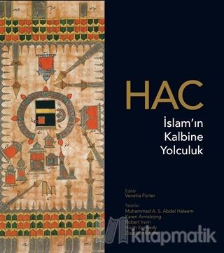 Hac: İslam'ın Kalbine Yolculuk