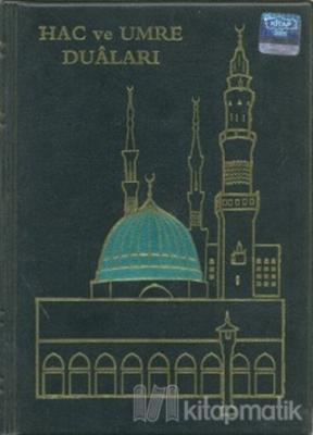 Hac ve Umre Duaları (Çanta Boy Arapça) (Ciltli)
