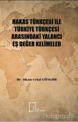 Hakas Türkçesi ile Türkiye Türkçesi Arasındaki Yalancı Eş Değer Kelimeler