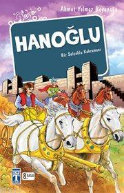 Hanoğlu / Bir Selçuklu Kahramanı
