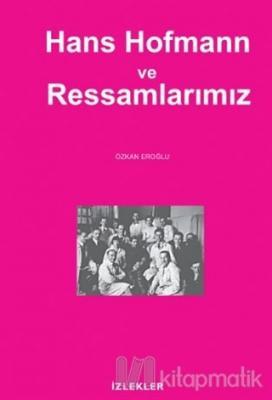 Hans Hofmann ve Ressamlarımız