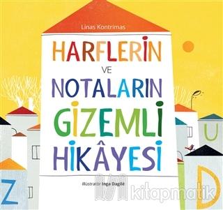 Harflerin ve Notaların Gizemli Hikayesi (Ciltli) Linas Kontrimas