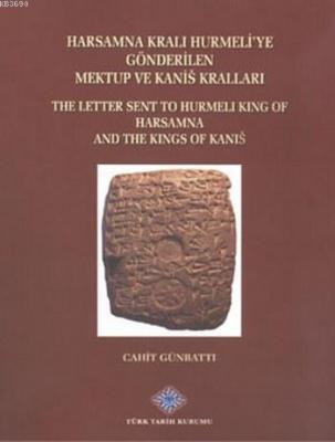 Harsamna Kralı Hurmeli'ye Gönderilen Mektup ve Kanis Kralları