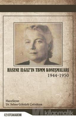 Hasene Ilgaz'ın TBMM Konuşmaları (1944-1950)